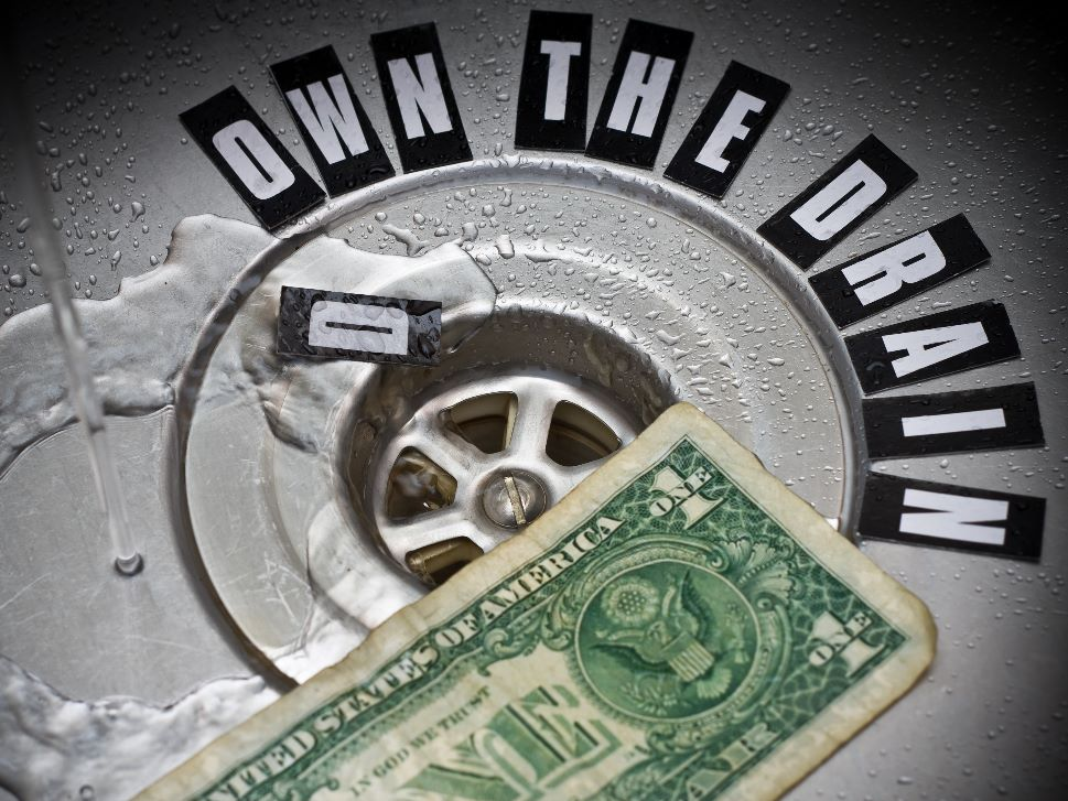 Stop throwing your money down the drain