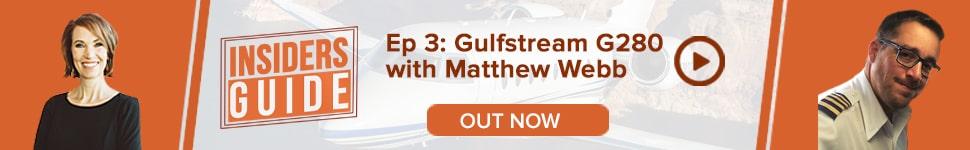 Watch Insiders' Guides Ep 3: Gulfstream G280 with Matthew Webb